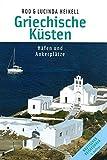 Griechische Küsten: Häfen und Ankerplätze - Rod Heikell, Lucinda Heikell
