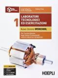 Laboratori tecnologici ed esercitazioni. Per il 1° biennio degli Ist. professionali settore industria e artigianato. Con e-book. Con espansione online