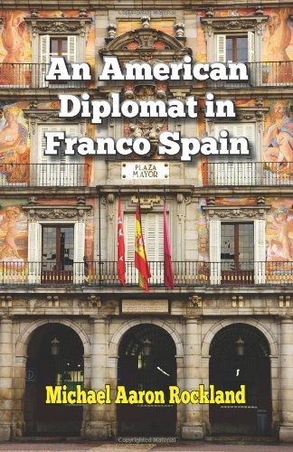 An American Diplomat in Franco Spain by Michael Aaron Rockland (2012-10-01)