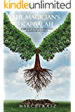 The Magician's Kabbalah: Kabbalah as an Initiatory Path illustrated by Tarot
