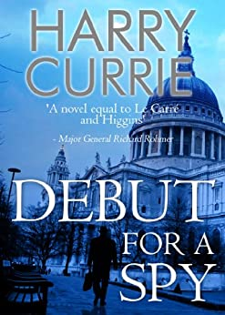 Debut for a Spy (English Edition) par [Currie, Harry]