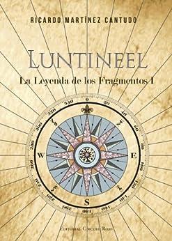 Luntineel - La Leyenda de los Fragmentos I de [Cantudo, Ricardo Martinez]