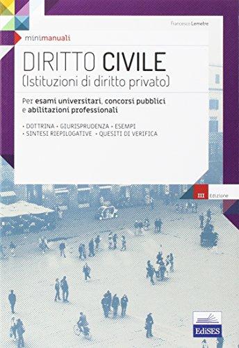 Mini manuali. Diritto civile (Istituzioni di diritto privato). Per esami universitari, concorsi pubblici e abilitazioni professionali. Con espansione online