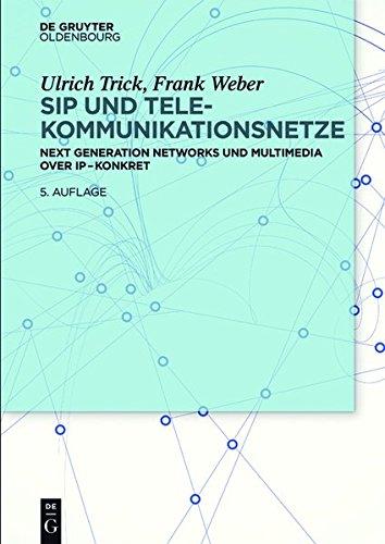 SIP und Telekommunikationsnetze: Next Generation Networks und Multimedia over IP - konkret