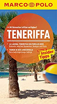 MARCO POLO Reiseführer Teneriffa: Reisen mit Insider-Tipps. (MARCO POLO Reiseführer E-Book) von [Weniger, Sven]