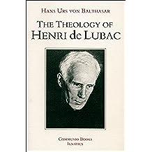 Theology of Henri De Lubac (Communio Books)