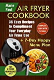 Air Fryer Cookbook: 36 Easy Recipes to Compliment Your Everyday Air Fryer Use (airfryer cookbooks, air fryer recipes, air fryer pot, air fryer recipes book, slow cooker, ketogenic)