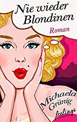 Nie wieder Blondinen: Roman
