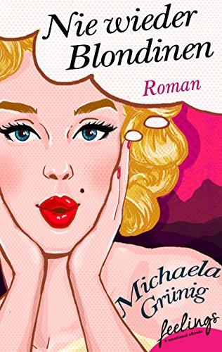 Nie wieder Blondinen: Roman (Lehrer-charme)