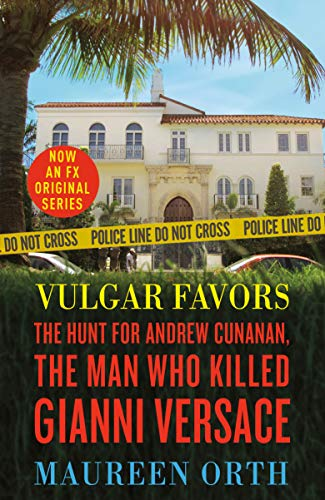 Vulgar Favors: The Assassination of Gianni Versace