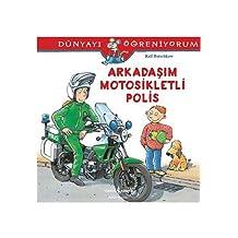 Arkadaşım Motosikletli Polis: Dünyayı Öğreniyorum
