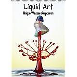 Liquid Art - Unique Wasserskulpturen (Wandkalender 2015 DIN A2 hoch): Jedes Foto ein Unikat! (Monatskalender, 14 Seiten)