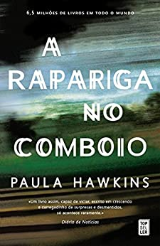 A Rapariga no Comboio (Topseller) (Portuguese Edition) von [Hawkins, Paula]