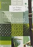Les ateliers creatifs, vol. 2 : le tricot tranquille...