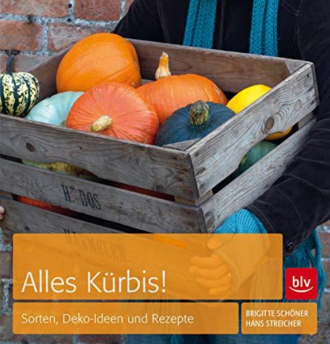 Alles Kürbis!: Sorten, Deko-Ideen und Rezepte (BLV)