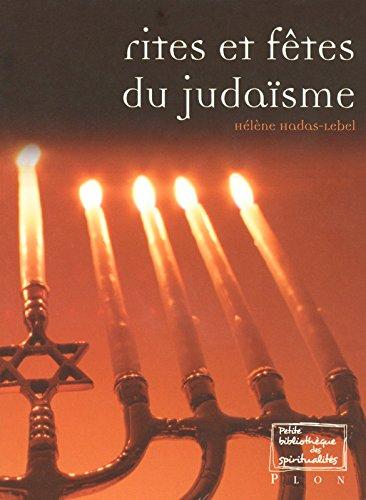 RITES ET FETES DU JUDAISME par HELENE HADAS-LEBEL