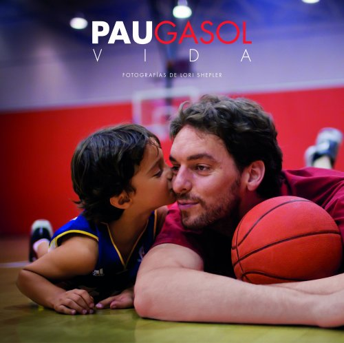 Pau Gasol. Vida (Ocio y deportes) por Pau Gasol