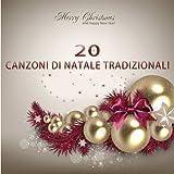 20 Canzoni di Natale Tradizionali (Le canzoni natalizie tradizionali e moderne)