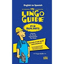 The Lingo Guide for Builders; La Lingo Guide Para Constructores by E.G. White (2015-03-19)