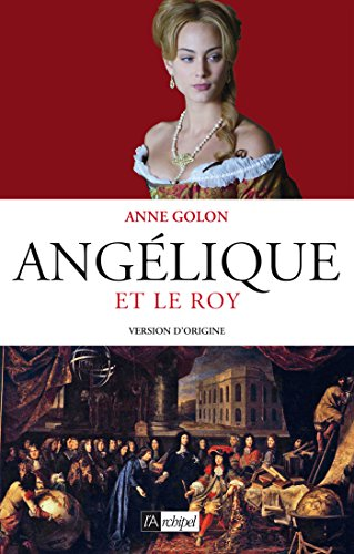 Angélique et le Roy - Tome 3 : Version d'origine (Angélique (version d'origine)) par Anne Golon