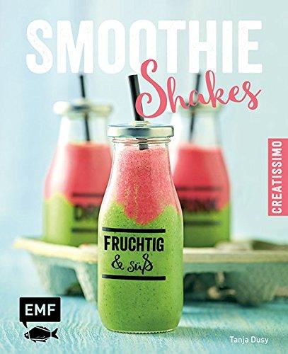 Smoothies - Shakes: fruchtig & süß (Creatissimo)