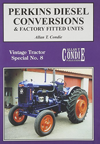Perkins Diesel Conversions & Factory Fitted Units: Vintage Tractor Special No. 8 (Vintage Tractor Album) -