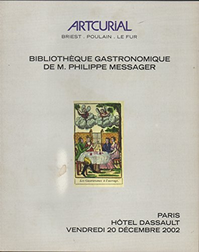 Bibliothque gastronomique de M. Philippe Messager : Vente, Paris, Htel Dassault, 20 dcembre 2002