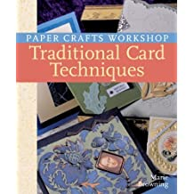 Paper Crafts Workshop: Traditional Card Techniques by Marie Browning (2007-03-01)