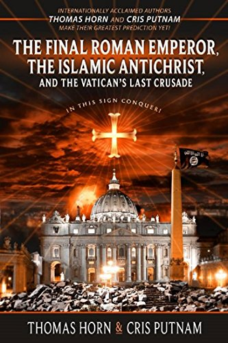 ror, the Islamic Antichrist, and the Vatican's Last Crusade (English Edition) ()
