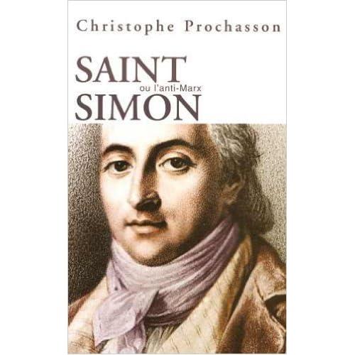 Saint Simon et le saint-simonisme de Prochasson ( 4 octobre 2004 )