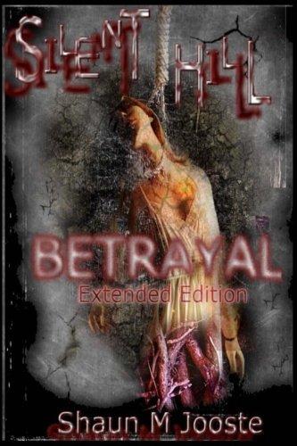 Silent Hill: Betrayal (Extended Edition), de Shaun M Jooste (Inglés)