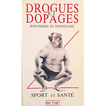 Drogues et dopages, sports et santé : Quel corps ?