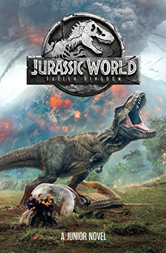 Jurassic World: Fallen Kingdom Junior Novel