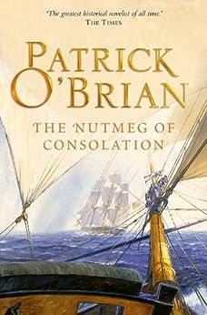 The Nutmeg of Consolation (Aubrey/Maturin Series, Book 14) (Aubrey & Maturin series) di [O'Brian, Patrick]