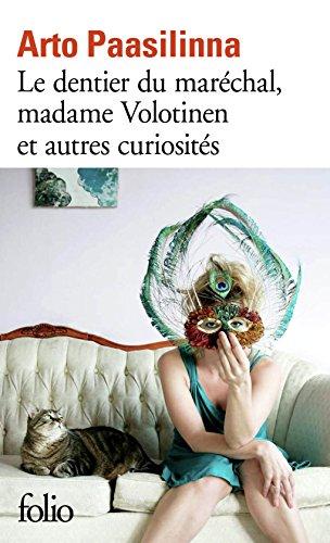 Le dentier du maréchal, Madame Volotinen et autres curiosités (Folio t. 6490) par Arto Paasilinna