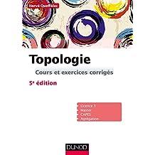 Topologie - 5e ed. - Cours et exercices corrigés