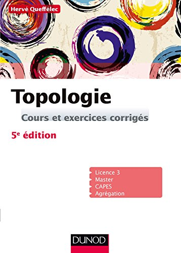 Topologie - 5e ed. - Cours et exercices corrigs