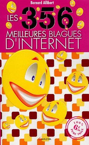 Les 356 meilleures blagues d'Internet par Bernard Allibert