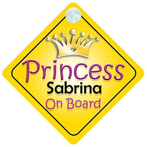 Princess Sabrina bordo ragazza auto cartello Bambino/Bambino/regalo 002