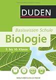 Duden. Basiswisssen Schule. Biologie: 5. bis 10. Klasse (Basiswissen Schule)
