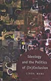 Ideology and the Politics of (In)Exclusion (Counterpoints / Studies in Criticality, Band 270)