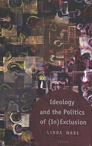 Ideology and the Politics of (In)Exclusion (Counterpoints, Band 270)
