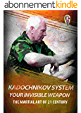 Kadochnikov System - Your Invisible Weapon: The Martial Art of 21 Century (English Edition)