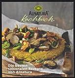 Alnatura Kochbuch - Die besten saisonalen Rezepte von Alnatura