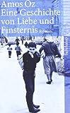 Eine Geschichte von Liebe und Finsternis: Roman (suhrkamp taschenbuch) von Amos Oz