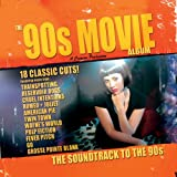 Best Various Movie Sound Tracks - The 90s Movie Album: The Soundtrack To The Review
