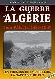 La Guerre d'Algérie 1954-1959, partie 1 : Les chemins de la rebellion - La naissance du FLN