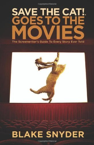 Save the Cat! Goes to the Movies: The Screenwriter's Guide to Every Story Ever Told by Snyder, Blake (2007) Paperback