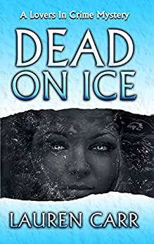 Dead on Ice (Lovers in Crime Mystery Book 1) (English Edition) par [Carr, Lauren]