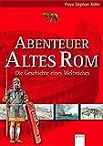 Abenteuer Altes Rom - Die Geschichte eines Weltreiches bei Amazon kaufen